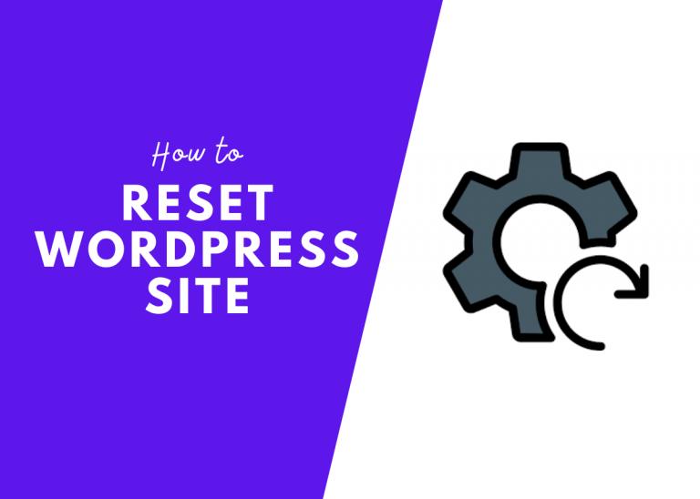 How to Reset WordPress Site 2021