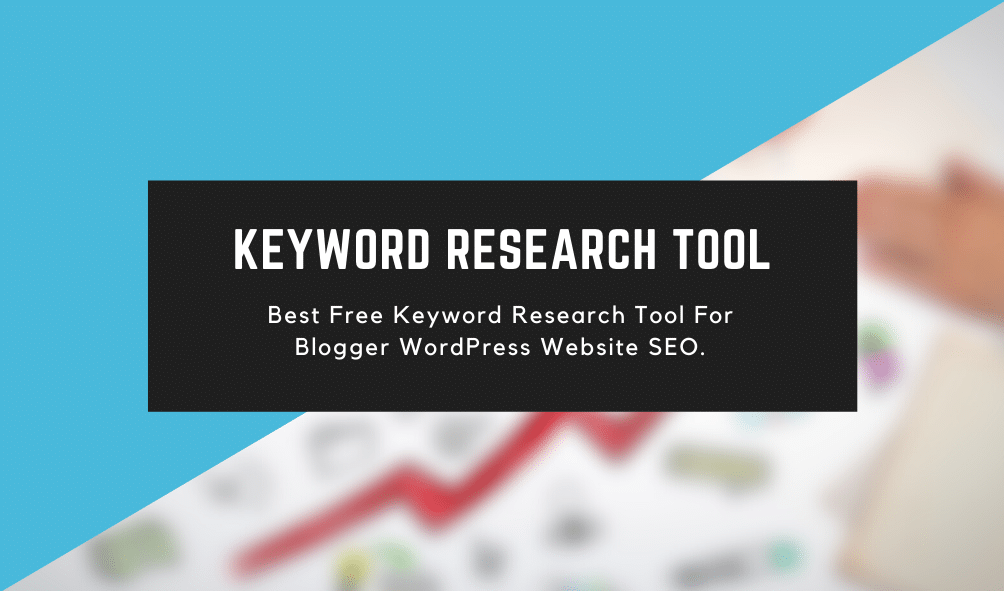 THe Best Free Keyword Research Tool For Blogger WordPress Website SEO.