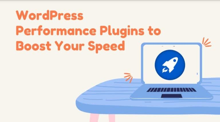 WordPress Performance Plugins to Boost Your Speed Importance of Speed for your WordPress Site