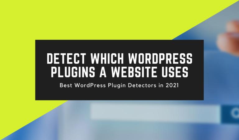 How to Detect Which WordPress Plugins a Website Uses Swap Up Best WordPress Plugin Detectors in 2021